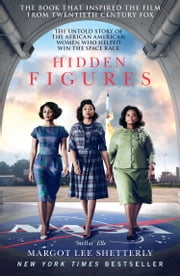 Hidden Figures: The Untold Story of the African American Women Who Helped Win the Space Race ebook by Kobo.Web.Store.Products.Fields.ContributorFieldViewModel