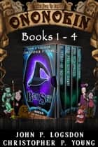 Ononokin Box Set #1 ebook by John P. Logsdon, Christopher P. Young