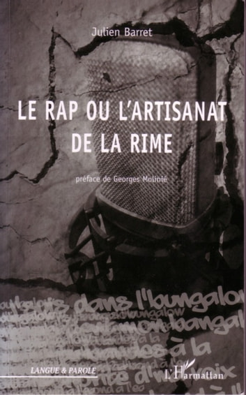 Le rap ou l'artisanat de la rime ebook by Julien Barret