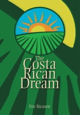 The Costa Rican Dream ebook by Eric Ricaurte