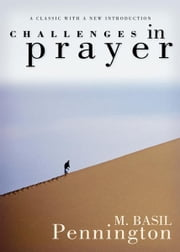 Challenges in Prayer ebook by Pennington, M. Basil