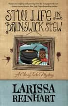 STILL LIFE IN BRUNSWICK STEW ebook by Larissa Reinhart