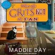 When the Grits Hit the Fan audiobook by Maddie Day