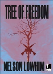 Tree of Freedom ebook by Nelson Lowhim