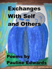 Exchanges With Self And Others ebook by Pauline Edwards
