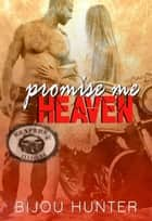 Promise Me Heaven - Reapers MC: Ellsberg Chapter, #3 ebook by