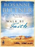 Walk by Faith ebook by Rosanne Bittner