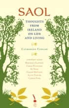 Saol: Thoughts from Ireland on Life and Living ebook by Catherine Conlon