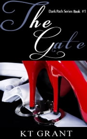 The Gate (Dark Path Series #1) ebook by KT Grant