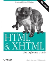 HTML & XHTML: The Definitive Guide - The Definitive Guide ebook by Chuck Musciano,Bill Kennedy