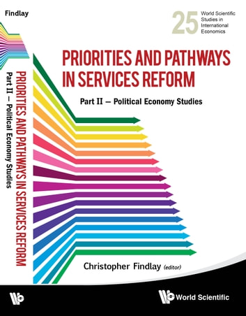 Priorities and Pathways in Services Reform — Part II - Political Economy Studies ebook by Christopher Findlay