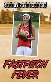 Fastpitch Fever ebook by Jody Studdard