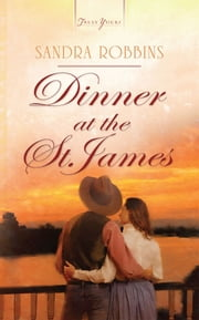 Dinner at the St. James ebook by Sandra Robbins