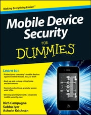 Mobile Device Security For Dummies ebook by Rich Campagna,Subbu Iyer,Ashwin Krishnan,Mark Bauhaus