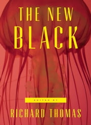 The New Black - A Neo-Noir Anthology ebook by Richard Thomas,Brian Evenson,Benjamin Percy,Stephen Graham Jones,Roxane Gay