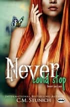 Never Could Stop - A New Adult Romance ebook by C.M. Stunich