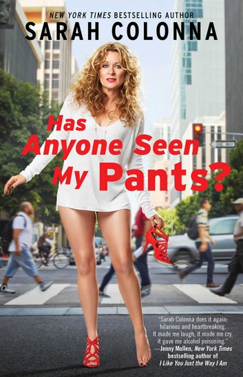 Has Anyone Seen My Pants? ebook by Sarah Colonna