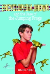 Encyclopedia Brown and the Case of the Jumping Frogs ebook by Donald J. Sobol