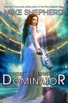 Vicky Peterwald: Dominator ebook by