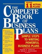 Complete Book of Business Plans: Simple Steps to Writing Powerful Business Plans ebook by Brian J Hazelgren, Joseph A. Covello