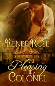 Pleasing the Colonel ebook by Renee Rose