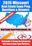 2015 Missouri Real Estate Exam Prep Questions and Answers: Study Guide to Passing the Salesperson Real Estate License Exam Effortlessly