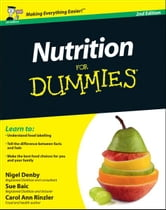 Nutrition For Dummies ebook by Nigel Denby,Sue Baic,Carol Ann Rinzler