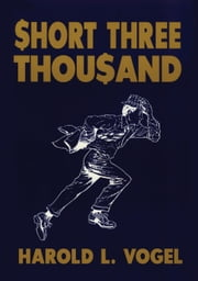 Short Three Thousand ebook by Harold Vogel