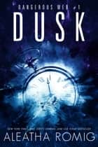 Dusk - Dangerous Web #1 ebook by