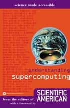 Understanding Supercomputing ebook by Editors of Scientific American