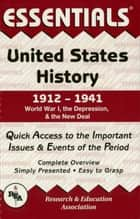 United States History: 1912 to 1941 Essentials ebook by William Turner