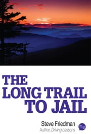 The Long Trail to Jail ebook by Steve Friedman
