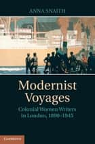 Modernist Voyages ebook by Anna Snaith