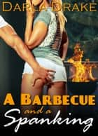 A Barbecue and a Spanking ebook by Darla Drake