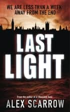 Last Light ebook by Alex Scarrow