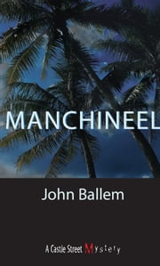 Manchineel - A Skye MacLeod Mystery ebook by John Ballem