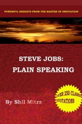 Steve Jobs: Plain Speaking ebook by Shil Mitra