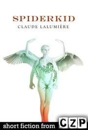Spiderkid ebook by Claude Lalumiere