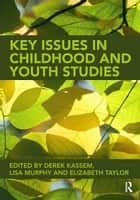 Key Issues in Childhood and Youth Studies ebook by Derek Kassem,Lisa Murphy,Elizabeth Taylor