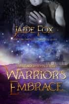 Warrior's Embrace ebook by Jaide Fox