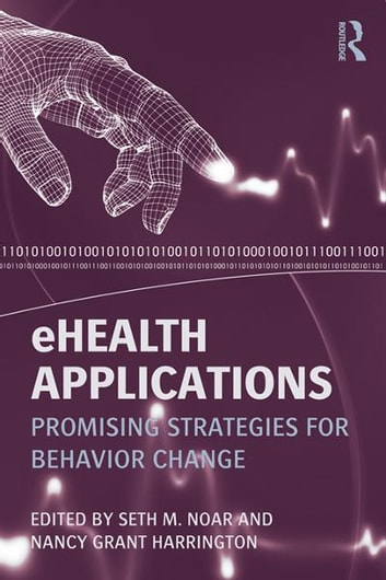 eHealth Applications - Promising Strategies for Behavior Change ebook by