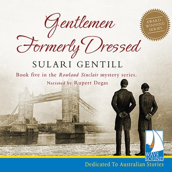 Gentlemen Formerly Dressed audiobook by Sulari Gentill