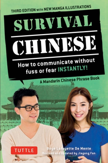Survival Chinese - How to Communicate without Fuss or Fear Instantly! (A Mandarin Chinese Language Phrasebook) ebook by Boye Lafayette De Mente,Jiageng Fan