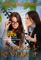 Sophie's Revenge ebook by Tabitha Ormiston-Smith
