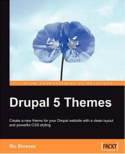 Drupal 5 Themes ebook by Ric Shreves