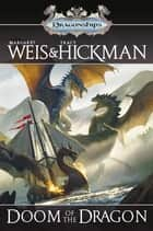 Doom of the Dragon - A Dragonships of Vindras Novel ebook by Margaret Weis, Tracy Hickman
