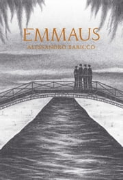 Emmaus ebook by Alessandro Baricco,Ann Goldstein