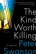 The Kind Worth Killing, A Novel