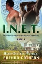 I.N.E.T. (International Narcotics Enforcement & Tracking) Book 3 ebook by Brenda Cothern