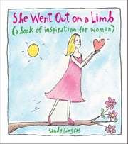 She Went Out on a Limb - A Book of Inspiration for Women ebook by Sandy Gingras